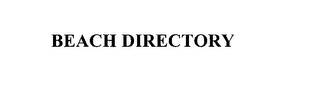 mark for BEACH DIRECTORY, trademark #76221941