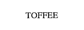mark for TOFFEE, trademark #76222160
