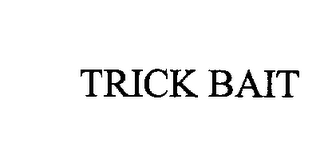 mark for TRICK BAIT, trademark #76222939