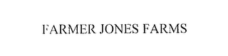 mark for FARMER JONES FARMS, trademark #76224467