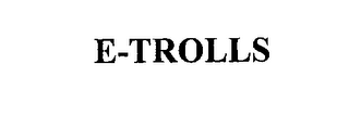 mark for E-TROLLS, trademark #76225053