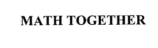mark for MATH TOGETHER, trademark #76225214