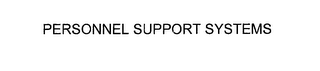 mark for PERSONNEL SUPPORT SYSTEMS, trademark #76226491