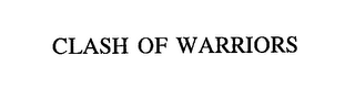 mark for CLASH OF WARRIORS, trademark #76227111