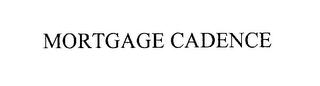 mark for MORTGAGE CADENCE, trademark #76227568