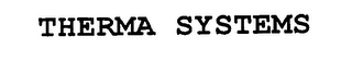 mark for THERMA SYSTEMS, trademark #76230281