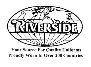 mark for YOUR SOURCE FOR QUALITY UNIFORMS PROUDLY WORN IN OVER 200 COUNTRIES RIVERSIDE, trademark #76235363