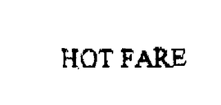 mark for HOT FARE, trademark #76235423