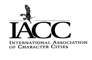 mark for IACC INTERNATIONAL ASSOCIATION OF CHARACTER CITIES, trademark #76237535