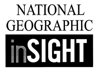 mark for NATIONAL GEOGRAPHIC INSIGHT, trademark #76238098