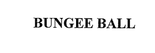 mark for BUNGEE BALL, trademark #76240150