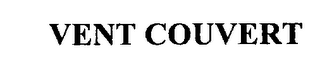 mark for VENT COUVERT, trademark #76240962