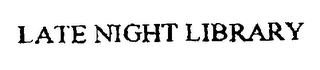 mark for LATE NIGHT LIBRARY, trademark #76241534