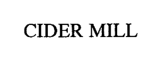 mark for CIDER MILL, trademark #76242848