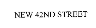 mark for NEW 42ND STREET, trademark #76243275