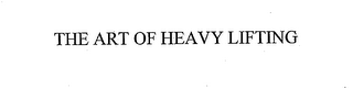 mark for THE ART OF HEAVY LIFTING, trademark #76243771