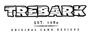 mark for TREBARK ORIGINAL CAMO DESIGNS EST. 1980, trademark #76244487