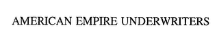 mark for AMERICAN EMPIRE UNDERWRITERS, trademark #76252843