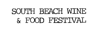 mark for SOUTH BEACH WINE & FOOD FESTIVAL, trademark #76254334