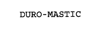 mark for DURO-MASTIC, trademark #76255603