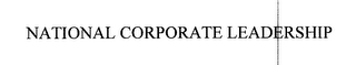 mark for NATIONAL CORPORATE LEADERSHIP, trademark #76256138