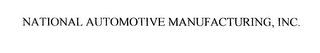 mark for NATIONAL AUTOMOTIVE MANUFACTURING, INC., trademark #76256299