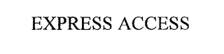 mark for EXPRESS ACCESS, trademark #76258748