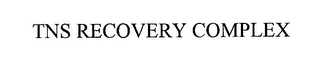 mark for TNS RECOVERY COMPLEX, trademark #76259042