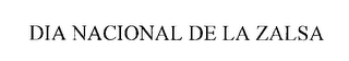 mark for DIA NACIONAL DE LA ZALSA, trademark #76259171
