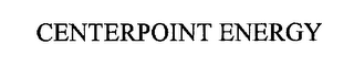 mark for CENTERPOINT ENERGY, trademark #76261639