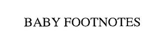 mark for BABY FOOTNOTES, trademark #76262644
