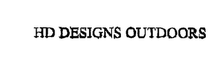 mark for HD DESIGNS OUTDOORS, trademark #76264850