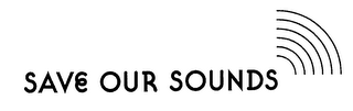 mark for SAVE OUR SOUNDS, trademark #76265601