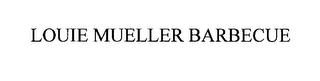mark for LOUIE MUELLER BARBECUE, trademark #76266475