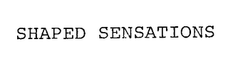 mark for SHAPED SENSATIONS, trademark #76267470