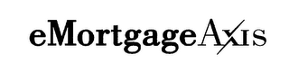 mark for EMORTGAGEAXIS, trademark #76268439