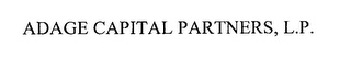 mark for ADAGE CAPITAL PARTNERS, L.P., trademark #76271043