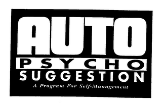 mark for AUTO PSYCHO SUGGESTION A PROGRAM FOR SELF-MANAGEMENT, trademark #76271723
