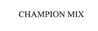 mark for CHAMPION MIX, trademark #76271922