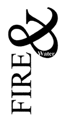 mark for FIRE & WATER, trademark #76273917