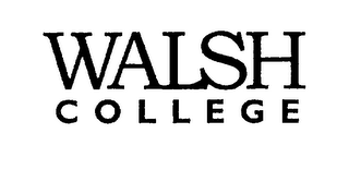 mark for WALSH COLLEGE, trademark #76274580
