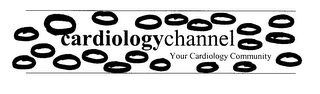 mark for CARDIOLOGYCHANNEL YOUR CARDIOLOGY COMMUNITY, trademark #76275558