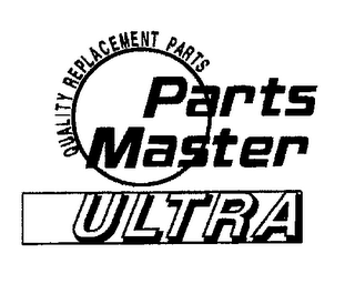 mark for PARTS MASTER ULTRA QUALITY REPLACEMENT PARTS, trademark #76275829