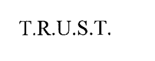 mark for T.R.U.S.T., trademark #76276214
