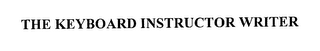 mark for THE KEYBOARD INSTRUCTOR WRITER, trademark #76276281