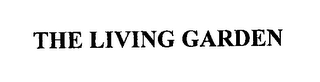 mark for THE LIVING GARDEN, trademark #76276526