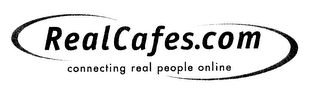 mark for REALCAFES.COM CONNECTING REAL PEOPLE ONLINE, trademark #76276857