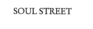 mark for SOUL STREET, trademark #76281214