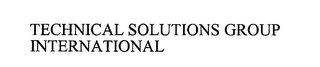 mark for TECHNICAL SOLUTIONS GROUP INTERNATIONAL, trademark #76281611