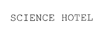 mark for SCIENCE HOTEL, trademark #76291288